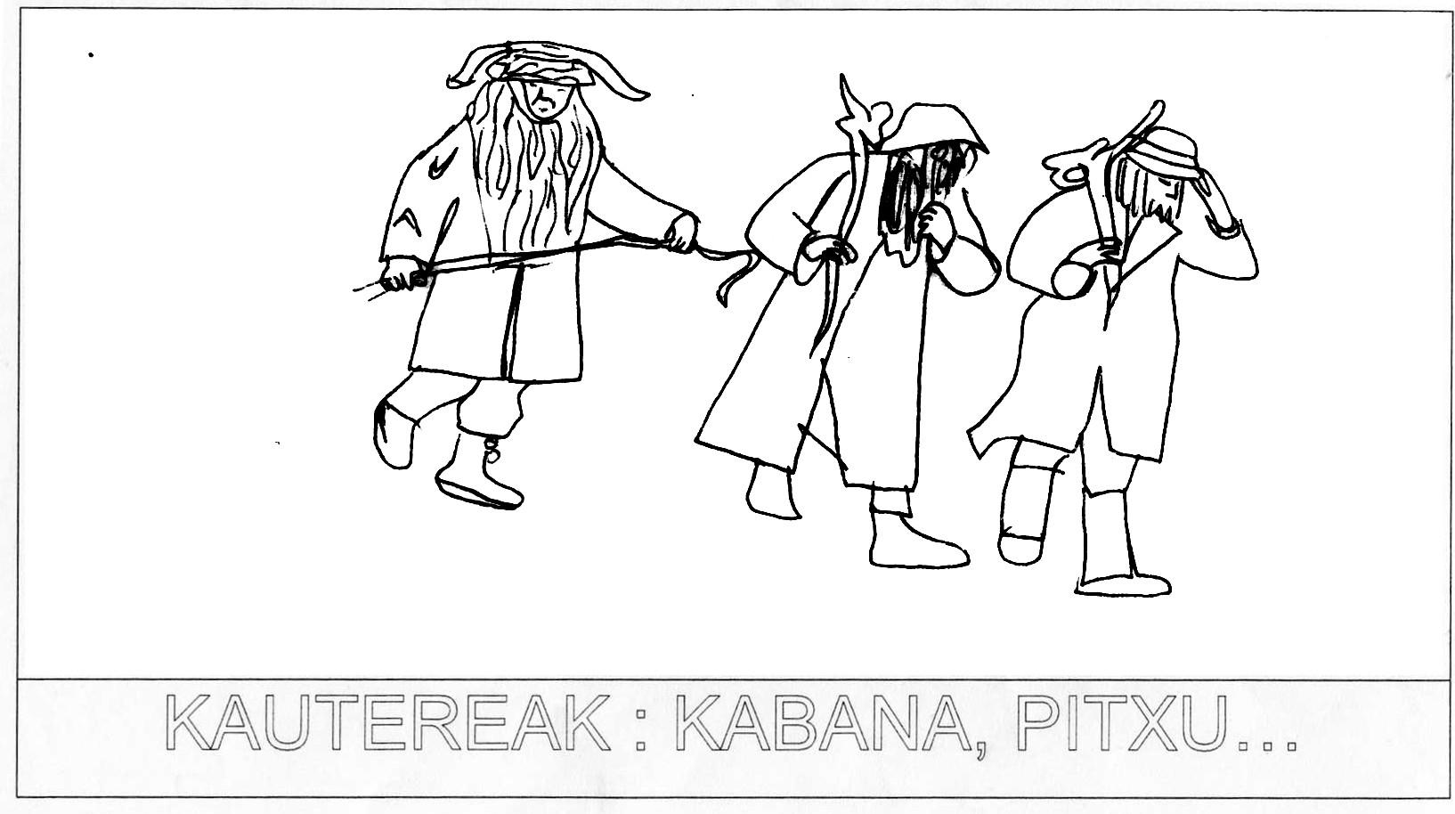 Kautereak : Kabana, Pitxu...